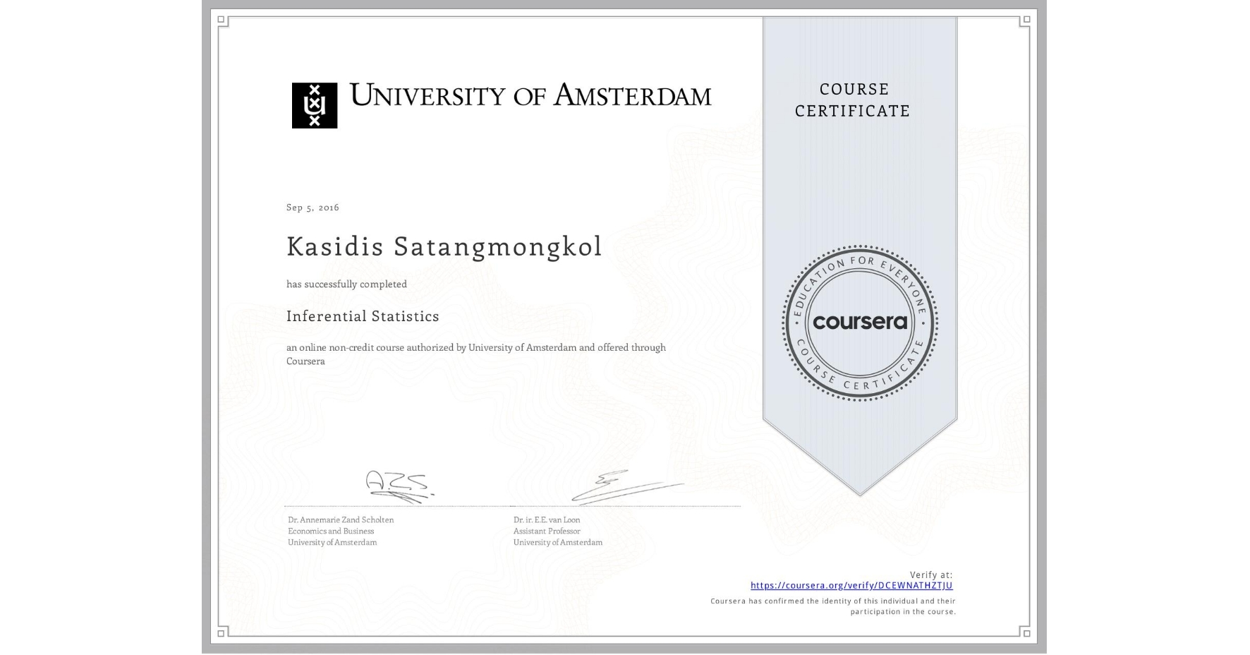 View certificate for KASIDIS SATANGMONGKOL, Inferential Statistics, an online non-credit course authorized by University of Amsterdam and offered through Coursera