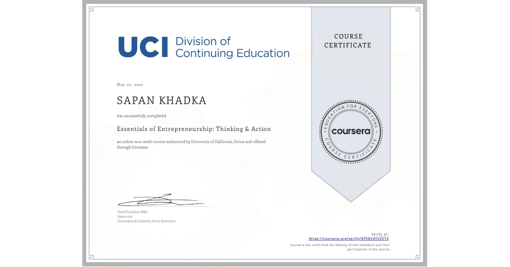 View certificate for  SAPAN KHADKA, Essentials of Entrepreneurship: Thinking & Action, an online non-credit course authorized by University of California, Irvine and offered through Coursera