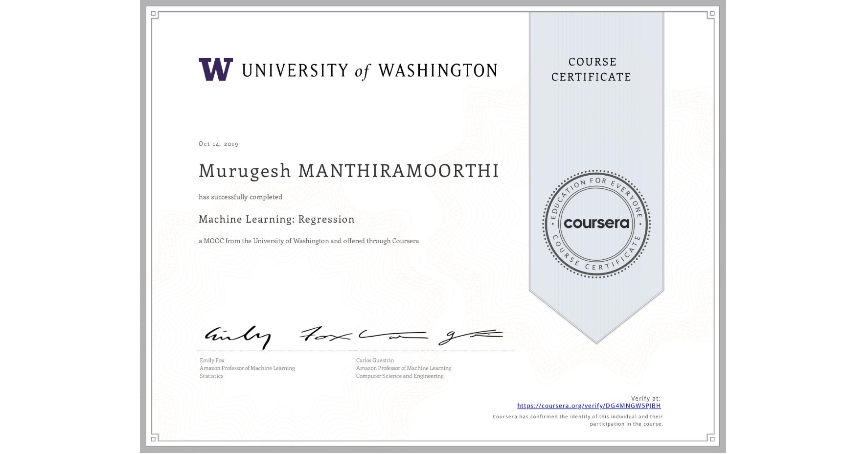 View certificate for Murugesh Manthiramoorthi, Machine Learning: Regression, an online non-credit course authorized by University of Washington and offered through Coursera