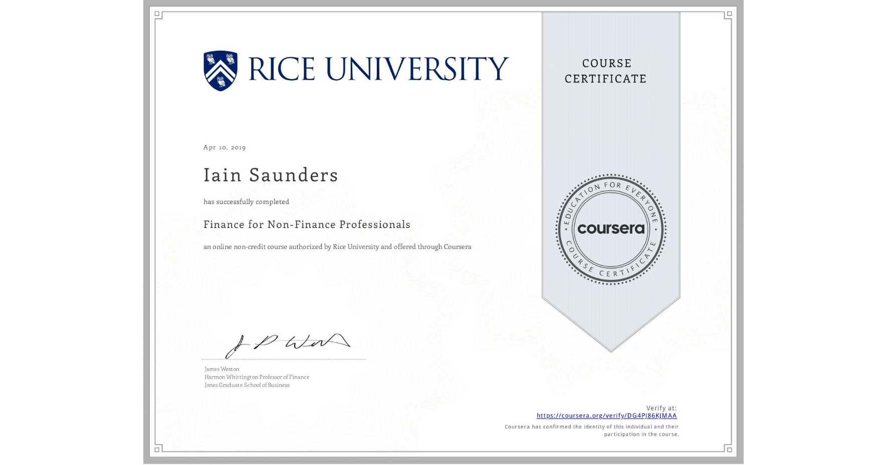 View certificate for Iain Saunders, Finance for Non-Finance Professionals, an online non-credit course authorized by Rice University and offered through Coursera
