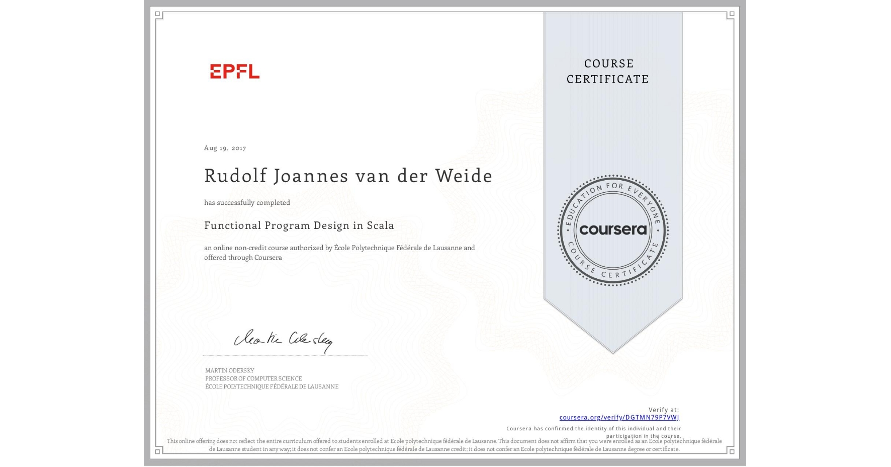 View certificate for Rudolf Joannes  van der Weide, Functional Program Design in Scala, an online non-credit course authorized by École Polytechnique Fédérale de Lausanne and offered through Coursera