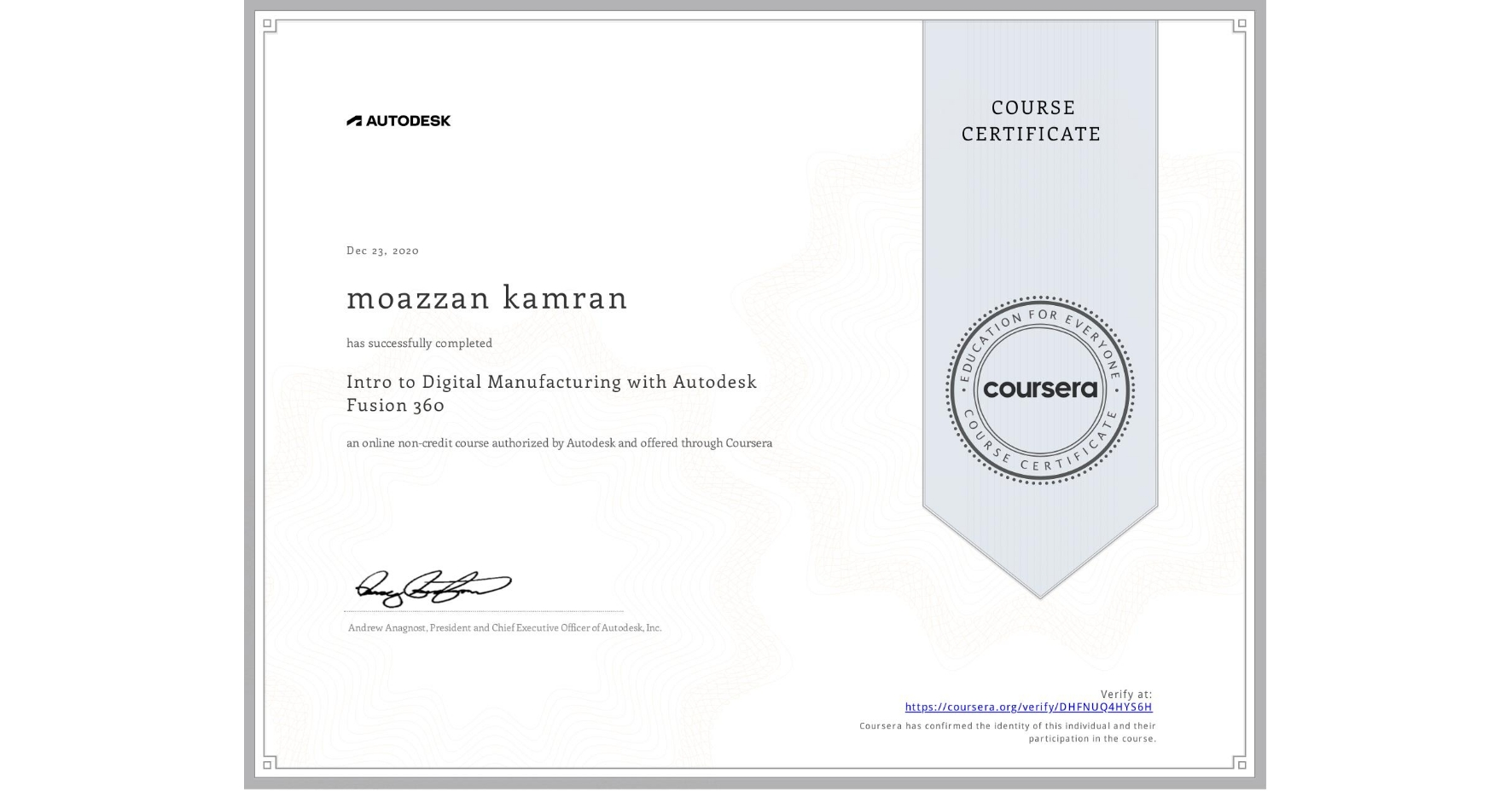View certificate for moazzan kamran, Intro to Digital Manufacturing with Autodesk Fusion 360, an online non-credit course authorized by Autodesk and offered through Coursera