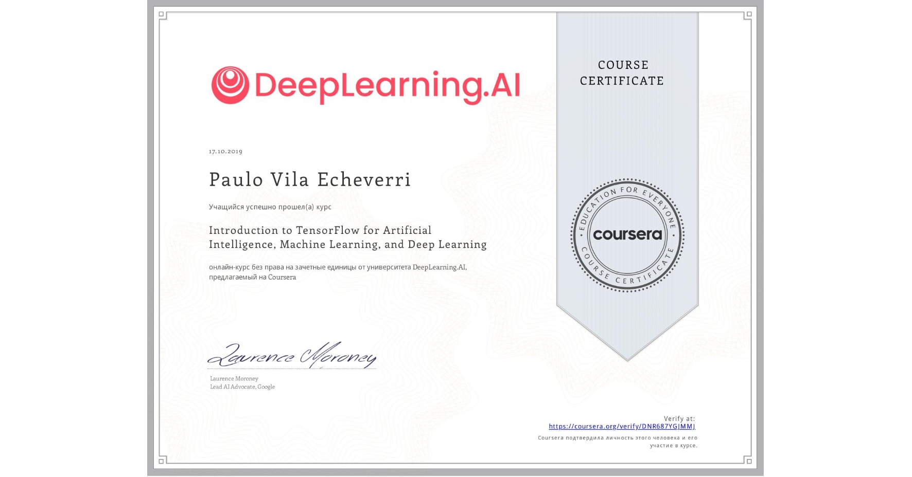 View certificate for Paulo Vila, Introduction to TensorFlow for Artificial Intelligence, Machine Learning, and Deep Learning, an online non-credit course authorized by DeepLearning.AI and offered through Coursera