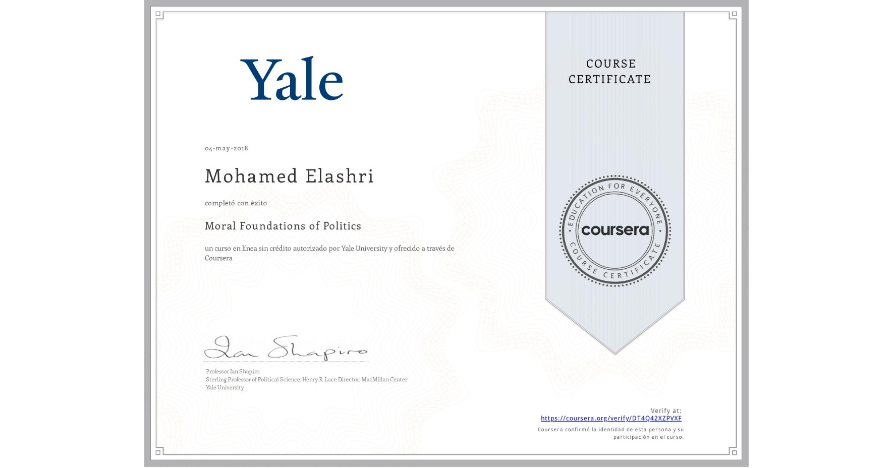 View certificate for Mohamed Elashri, Moral Foundations of Politics , an online non-credit course authorized by Yale University and offered through Coursera