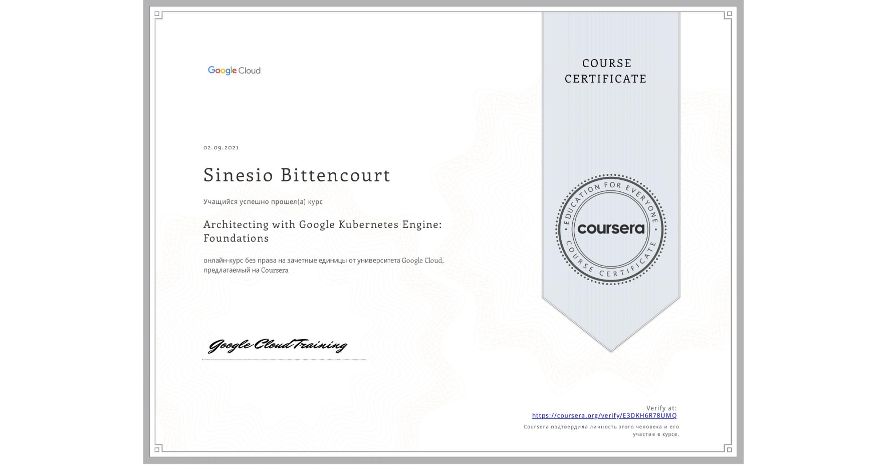 View certificate for Sinesio Bittencourt, Architecting with Google Kubernetes Engine: Foundations, an online non-credit course authorized by Google Cloud and offered through Coursera
