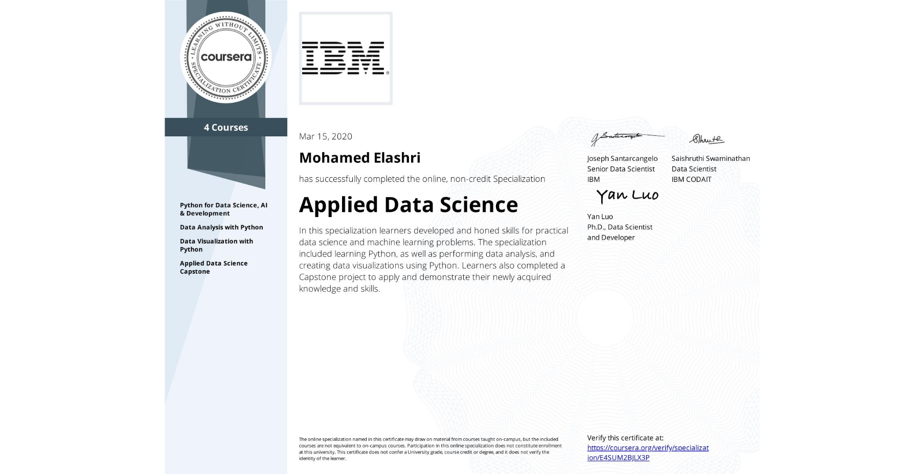 View certificate for Mohamed Elashri, Applied Data Science, offered through Coursera. In this specialization learners developed and honed skills for practical data science and machine learning problems. The specialization included learning Python, as well as  performing data analysis, and creating data visualizations using Python. Learners also completed a Capstone project to apply and demonstrate their newly acquired knowledge and skills.