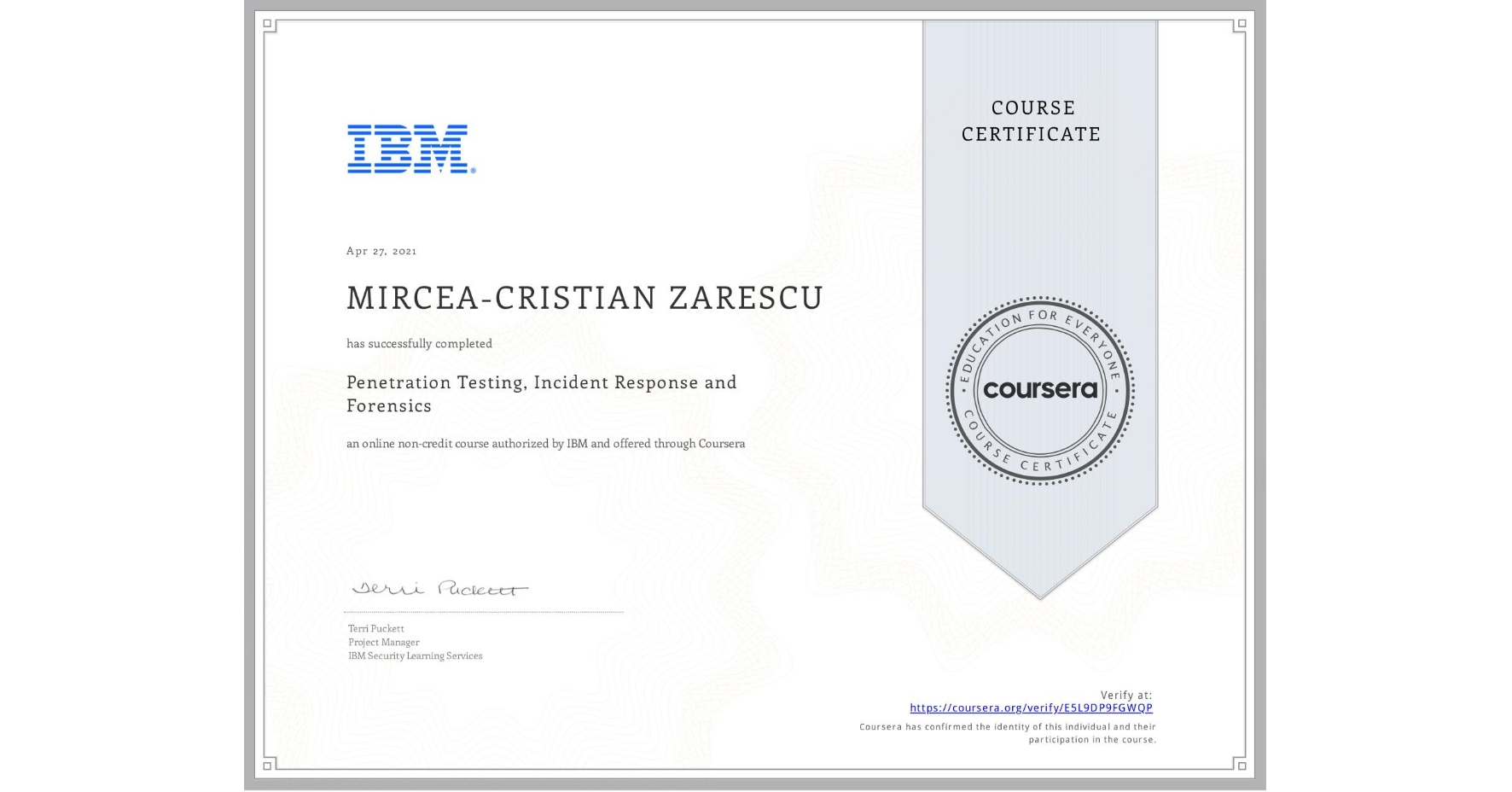 View certificate for MIRCEA-CRISTIAN ZARESCU, Penetration Testing, Incident Response and Forensics, an online non-credit course authorized by IBM and offered through Coursera
