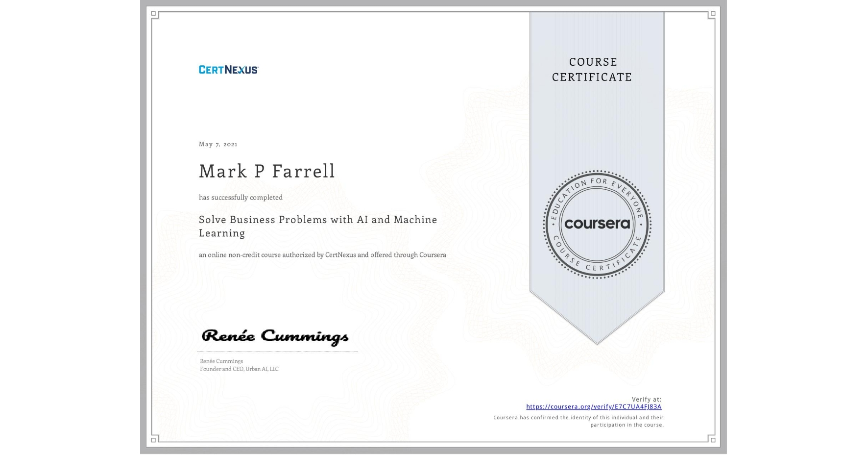View certificate for Mark P Farrell, Solve Business Problems with AI and Machine Learning, an online non-credit course authorized by CertNexus and offered through Coursera