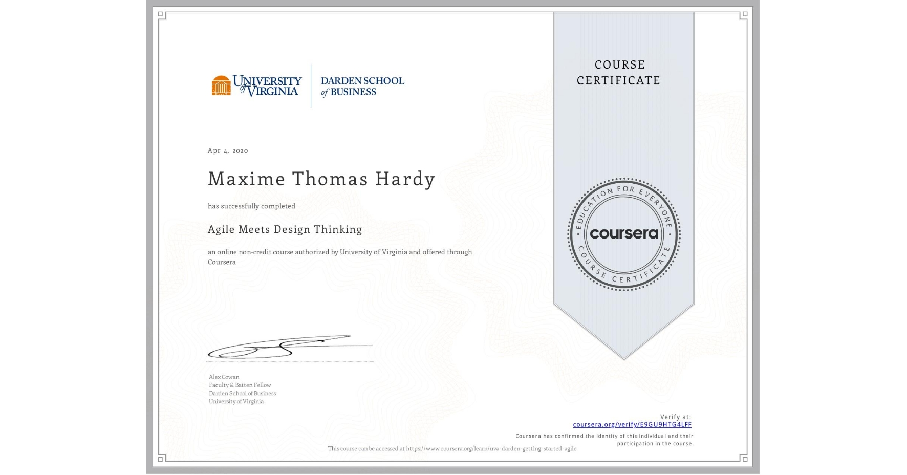 View certificate for Maxime Thomas Hardy, Agile Meets Design Thinking, an online non-credit course authorized by University of Virginia and offered through Coursera