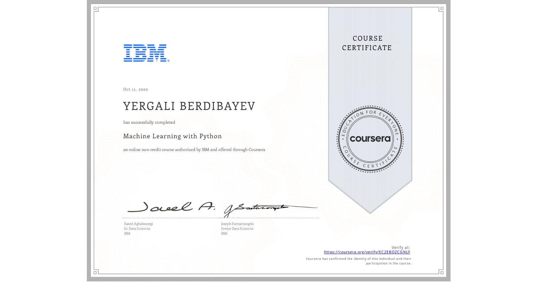 View certificate for Yergali Berdibayev, Machine Learning with Python, an online non-credit course authorized by IBM and offered through Coursera
