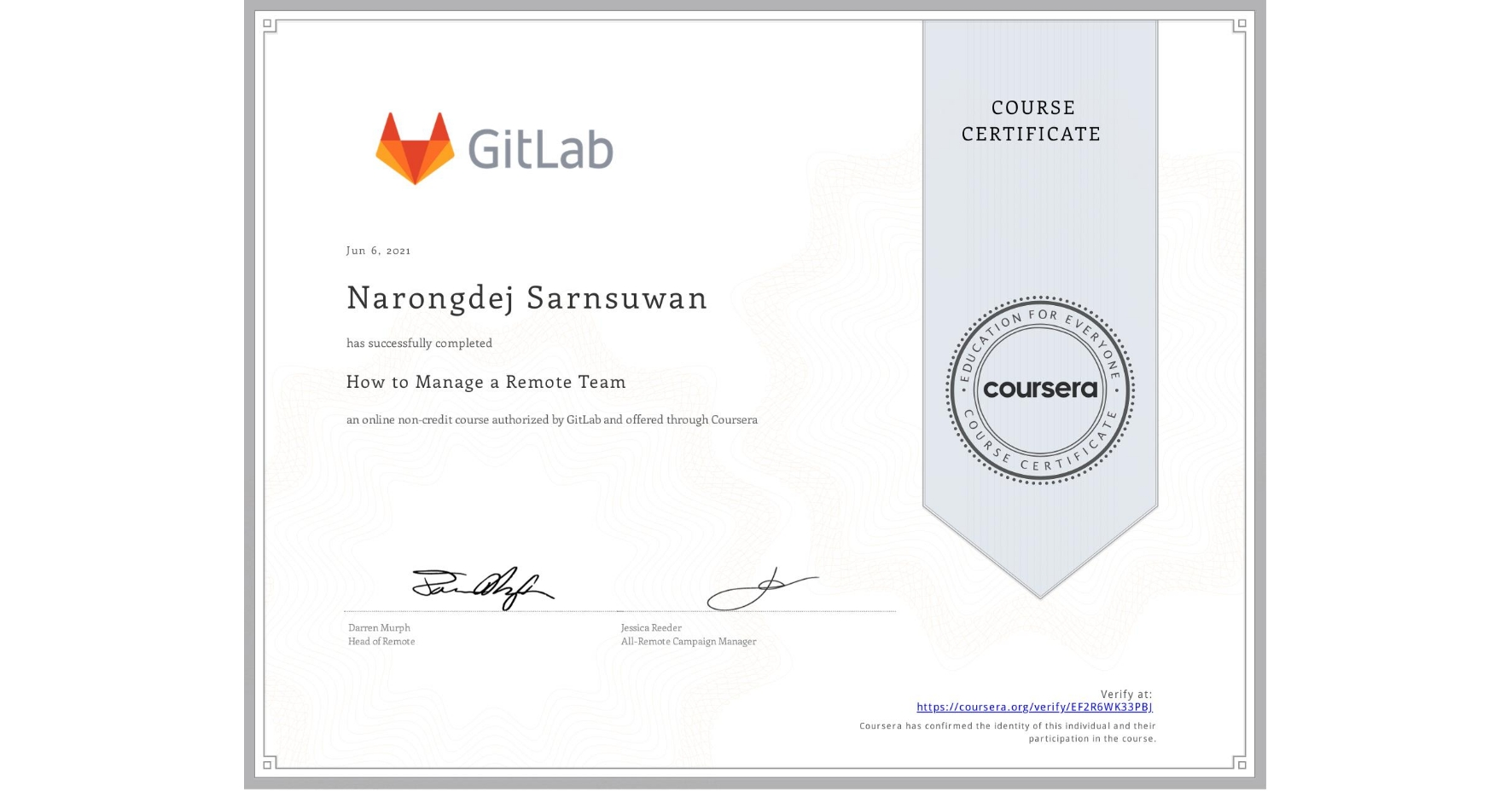 View certificate for Narongdej Sarnsuwan, How to Manage a Remote Team, an online non-credit course authorized by GitLab and offered through Coursera