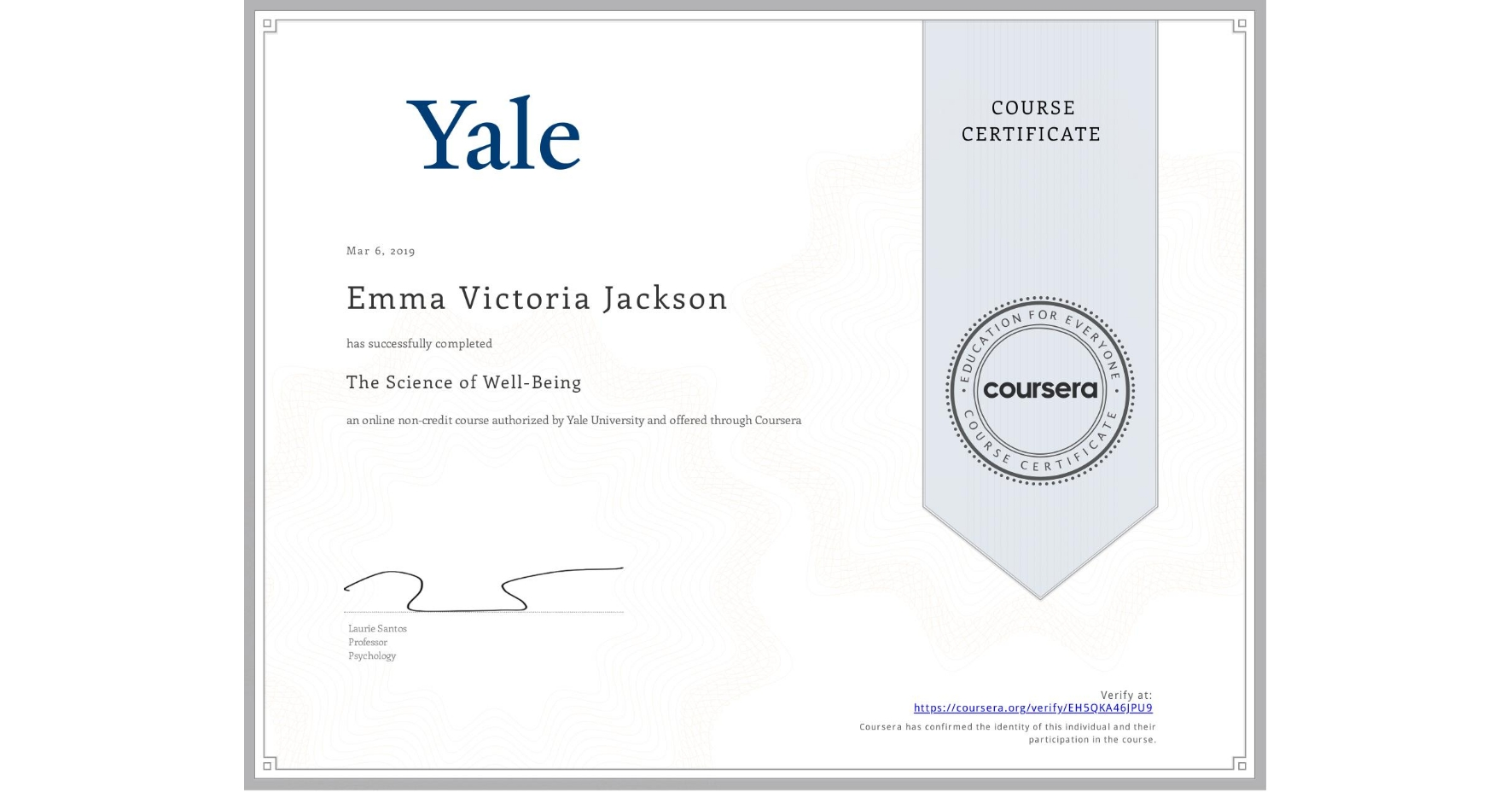 View certificate for Emma Victoria Jackson, The Science of Well-Being, an online non-credit course authorized by Yale University and offered through Coursera
