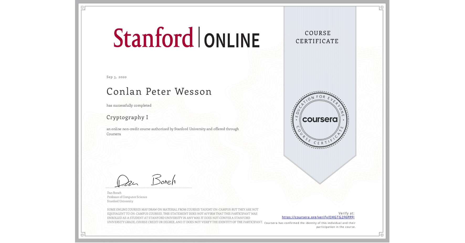 View certificate for Conlan Peter Wesson, Cryptography I, an online non-credit course authorized by Stanford University and offered through Coursera