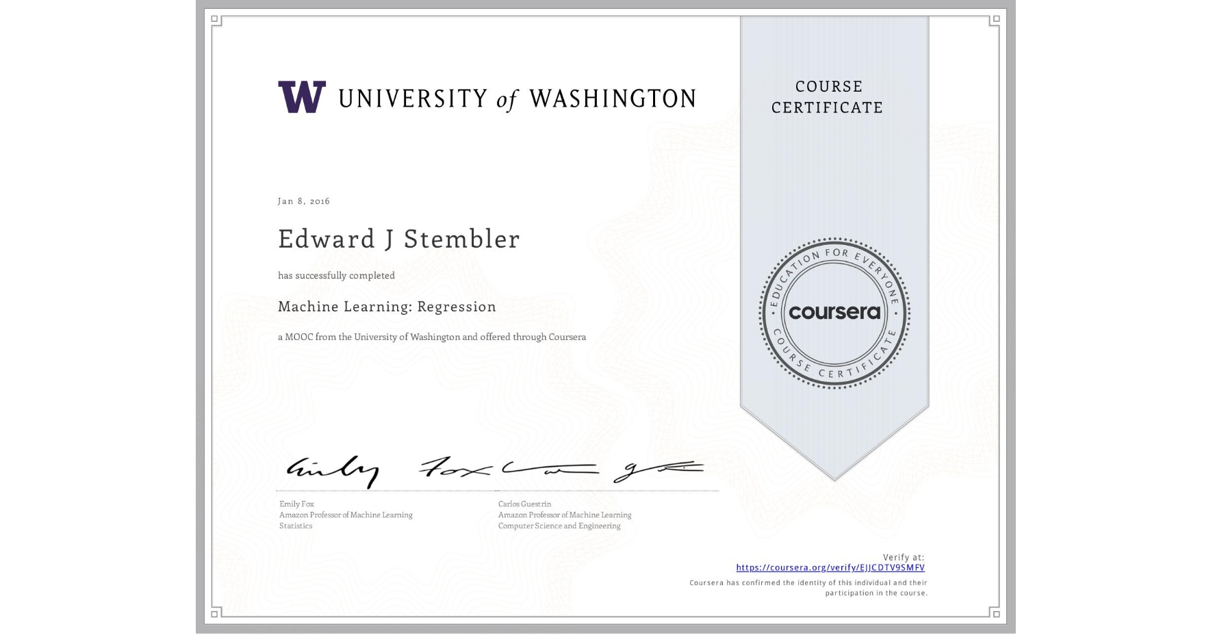 View certificate for Edward J Stembler, Machine Learning: Regression, an online non-credit course authorized by University of Washington and offered through Coursera