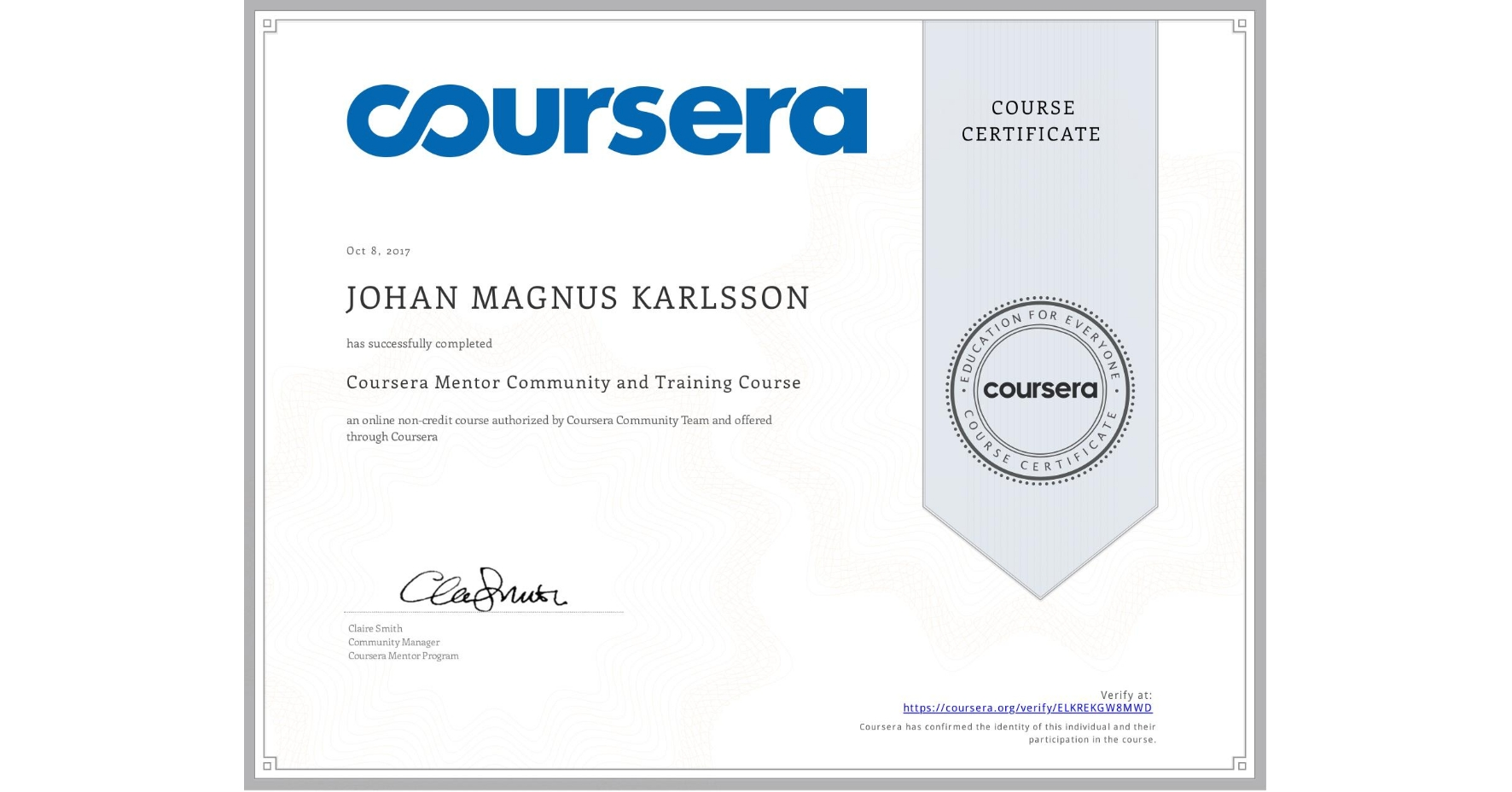 View certificate for JOHAN MAGNUS  KARLSSON, Coursera Mentor Community and Training Course, an online non-credit course authorized by Coursera Community Team and offered through Coursera