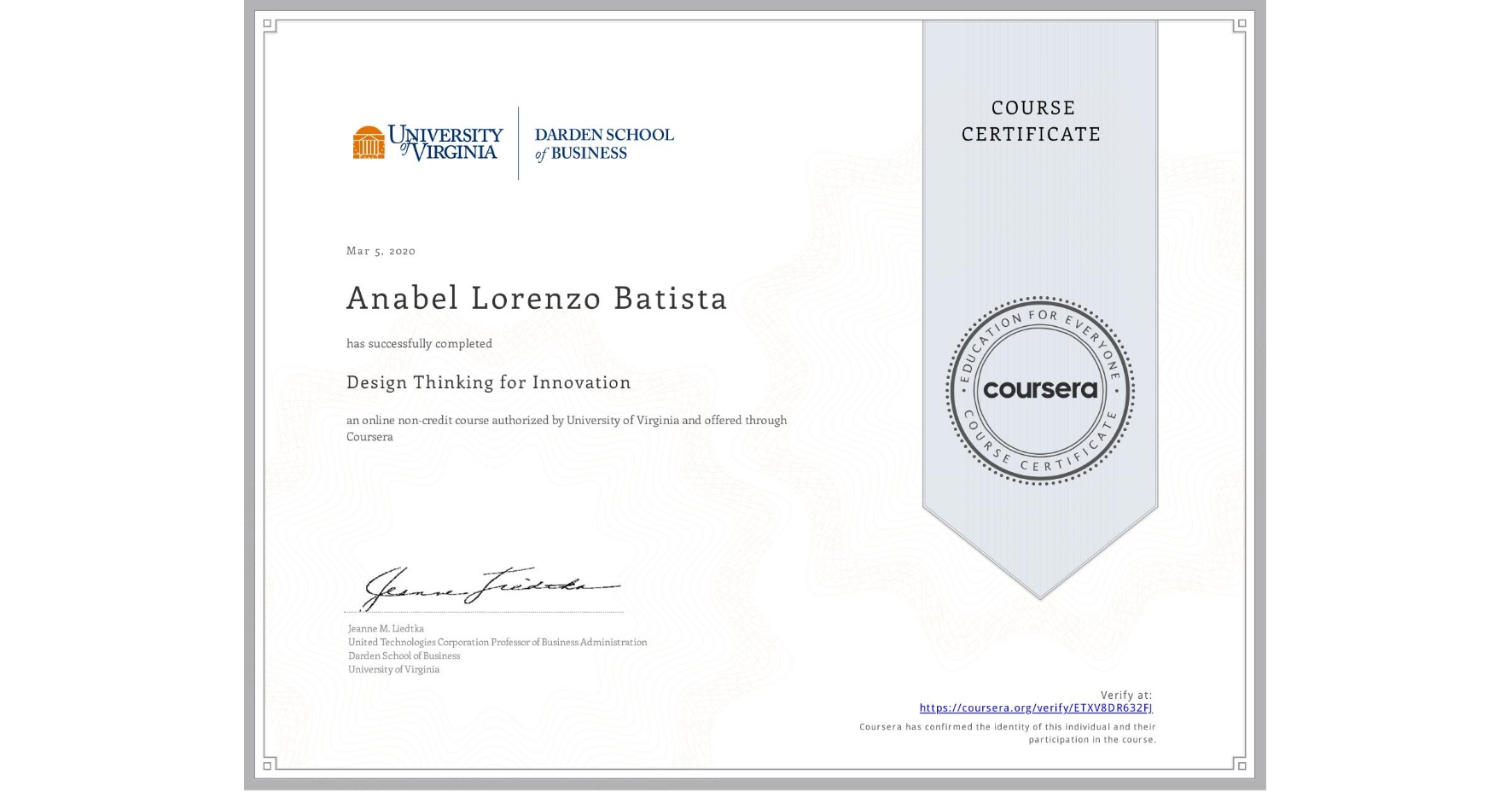View certificate for Anabel Lorenzo Batista, Design Thinking for Innovation, an online non-credit course authorized by University of Virginia and offered through Coursera