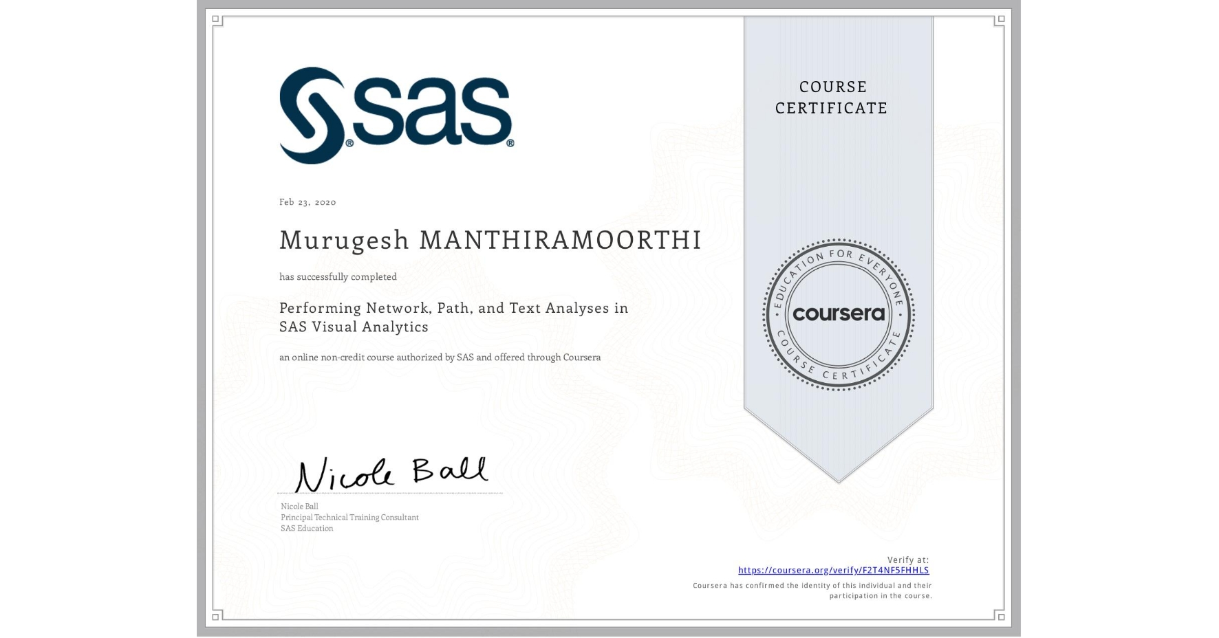 View certificate for Murugesh Manthiramoorthi, Performing Network, Path, and Text Analyses in SAS Visual Analytics, an online non-credit course authorized by SAS and offered through Coursera