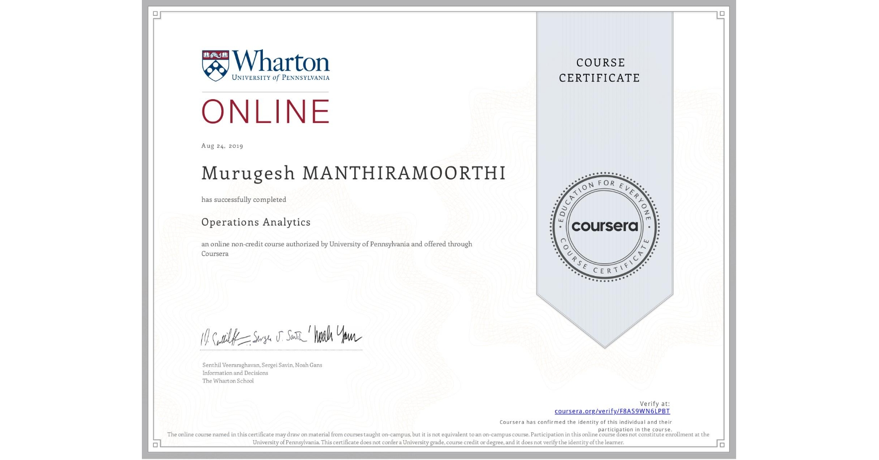 View certificate for Murugesh Manthiramoorthi, Operations Analytics, an online non-credit course authorized by University of Pennsylvania and offered through Coursera