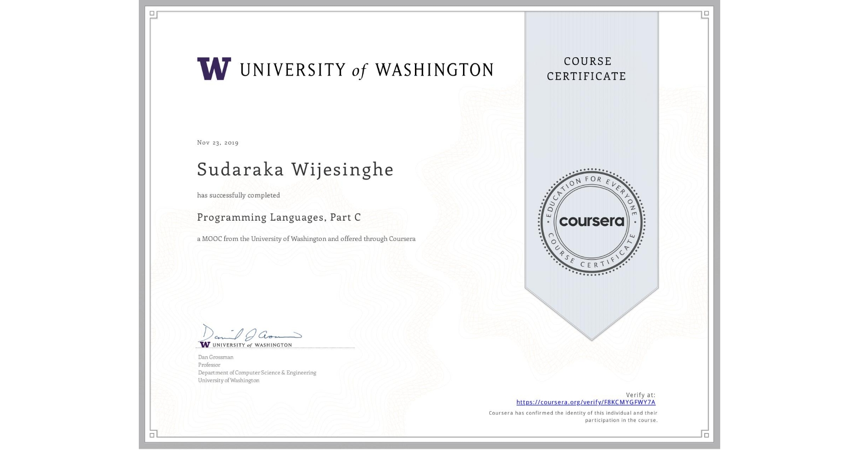 View certificate for Sudaraka Wijesinghe, Programming Languages, Part C, an online non-credit course authorized by University of Washington and offered through Coursera