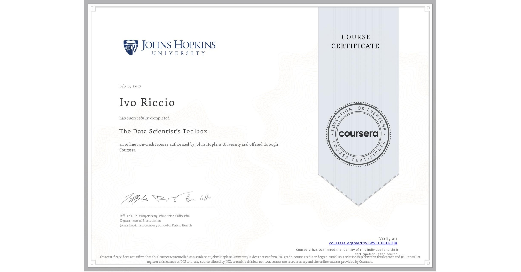 View certificate for Ivo Riccio, The Data Scientist's Toolbox, an online non-credit course authorized by Johns Hopkins University and offered through Coursera