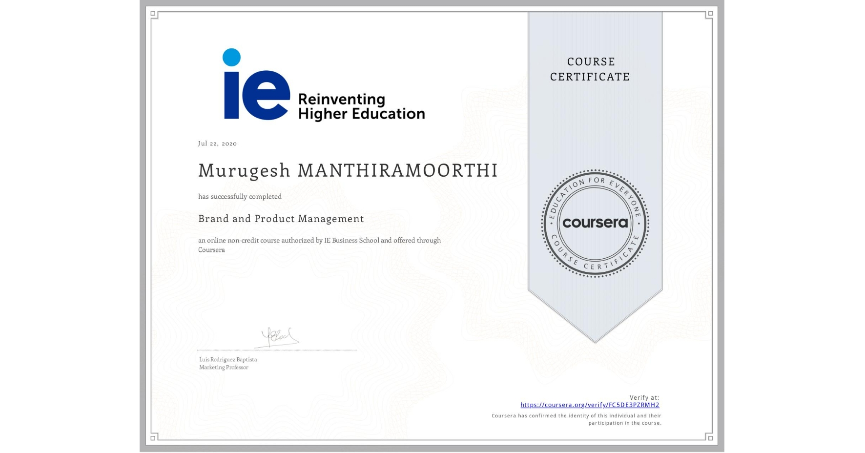 View certificate for Murugesh Manthiramoorthi, Brand and Product Management, an online non-credit course authorized by IE Business School and offered through Coursera