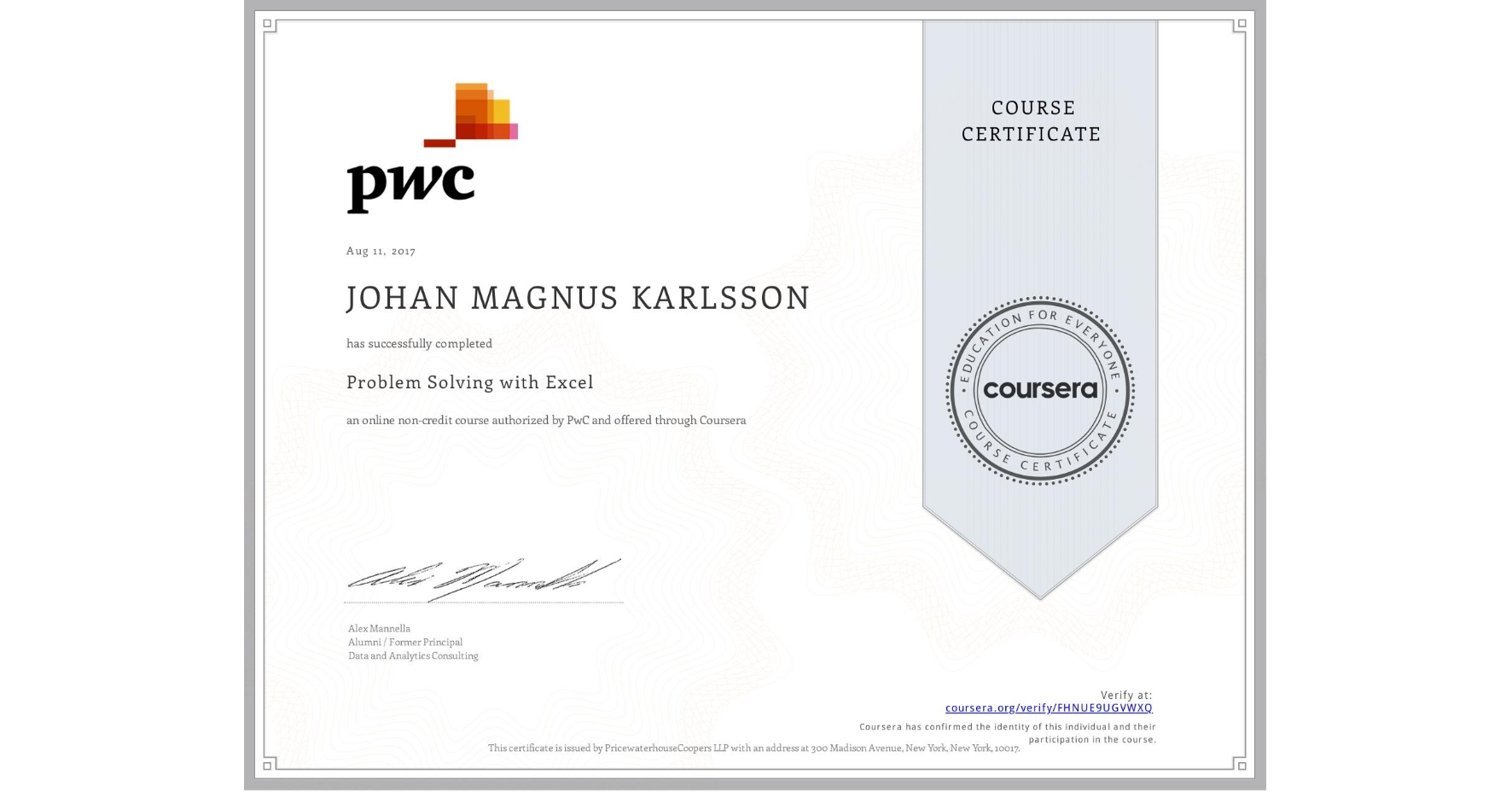 View certificate for JOHAN MAGNUS  KARLSSON, Problem Solving with Excel , an online non-credit course authorized by PwC and offered through Coursera
