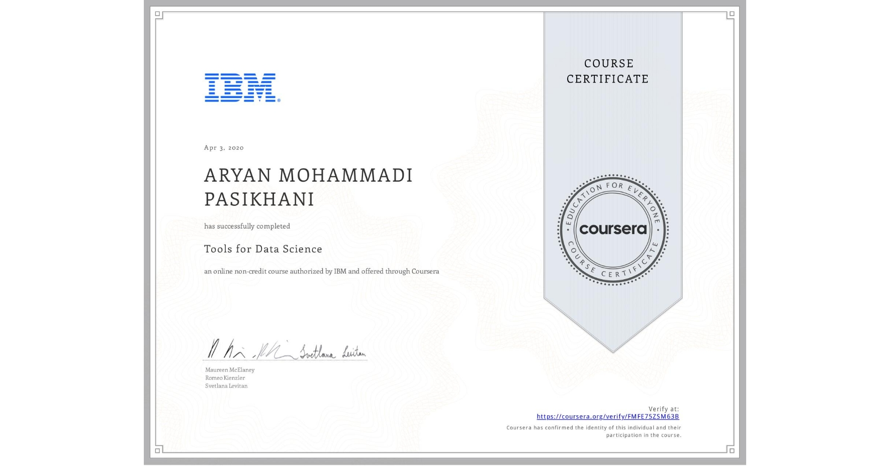 View certificate for ARYAN MOHAMMADI PASIKHANI, Tools for Data Science, an online non-credit course authorized by IBM and offered through Coursera