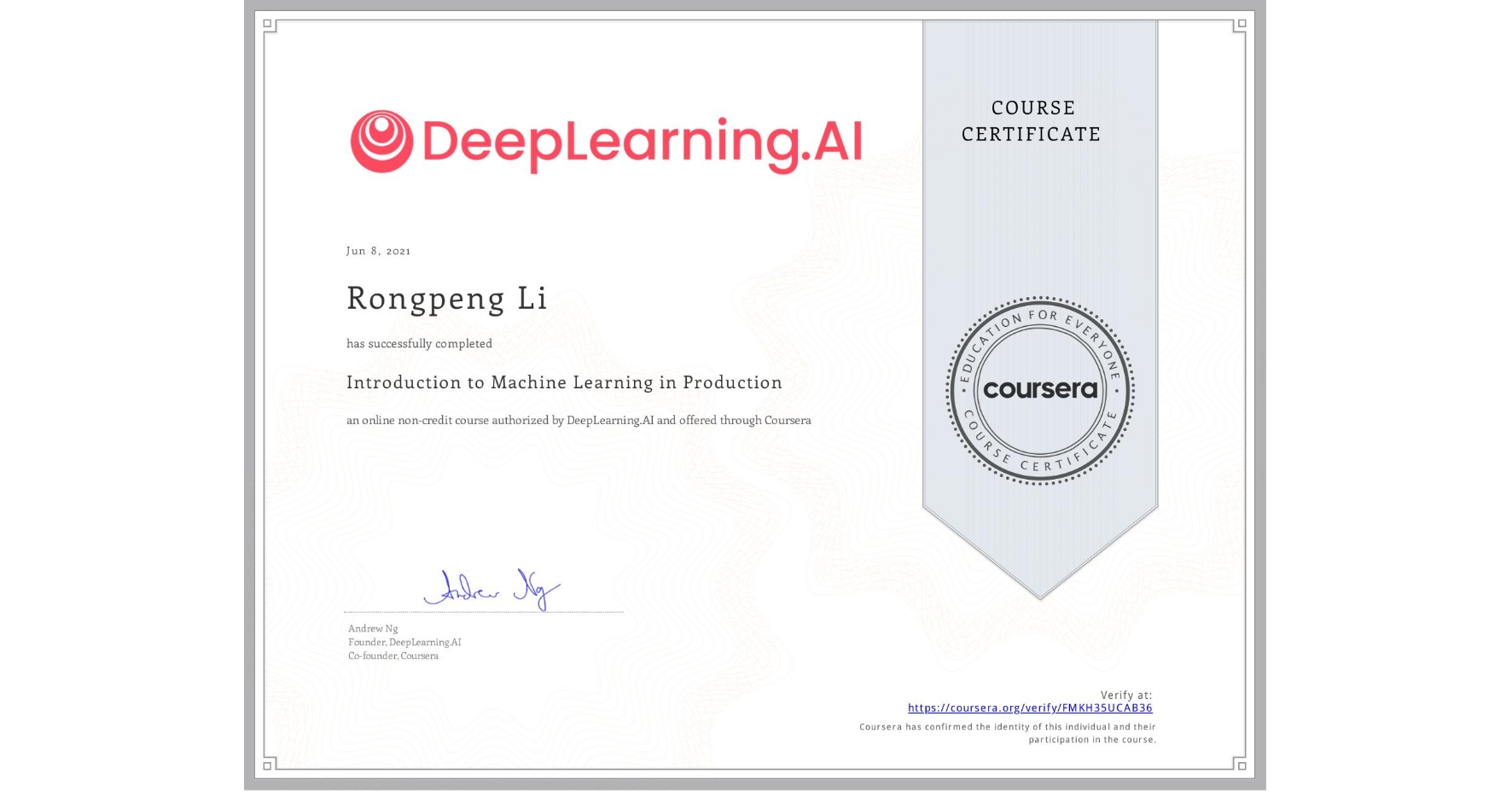 View certificate for Rongpeng Li, Introduction to Machine Learning in Production, an online non-credit course authorized by DeepLearning.AI and offered through Coursera