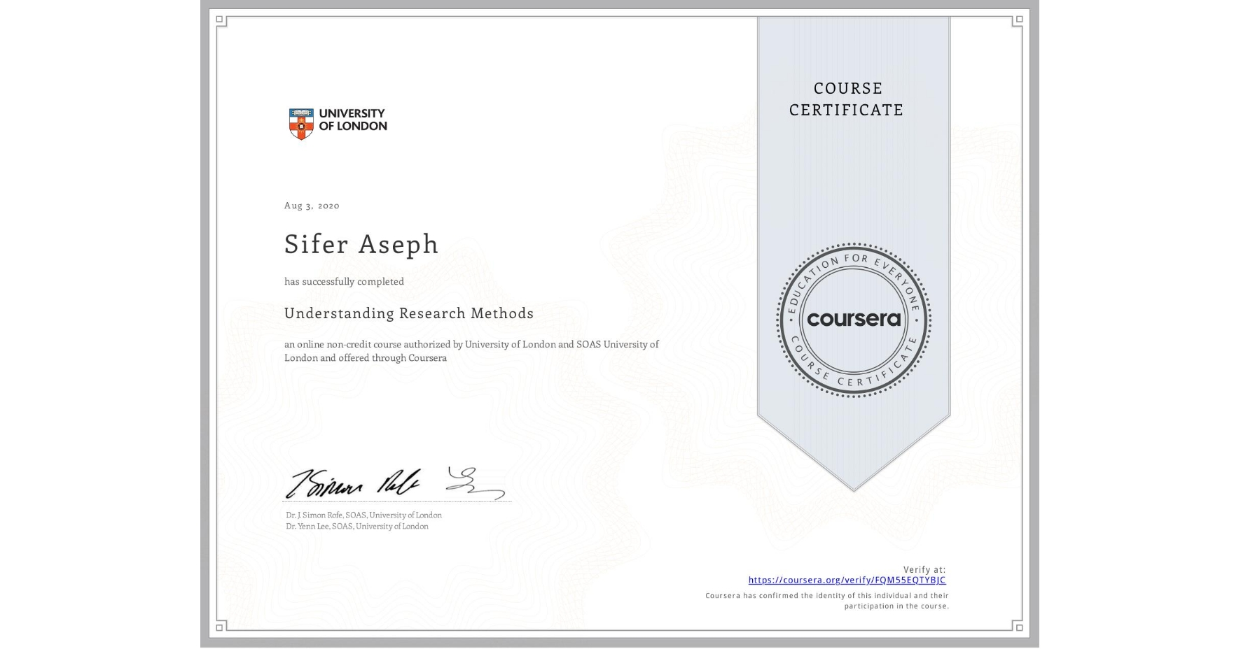 View certificate for Sifer Aseph, Understanding Research Methods, an online non-credit course authorized by University of London & SOAS University of London and offered through Coursera