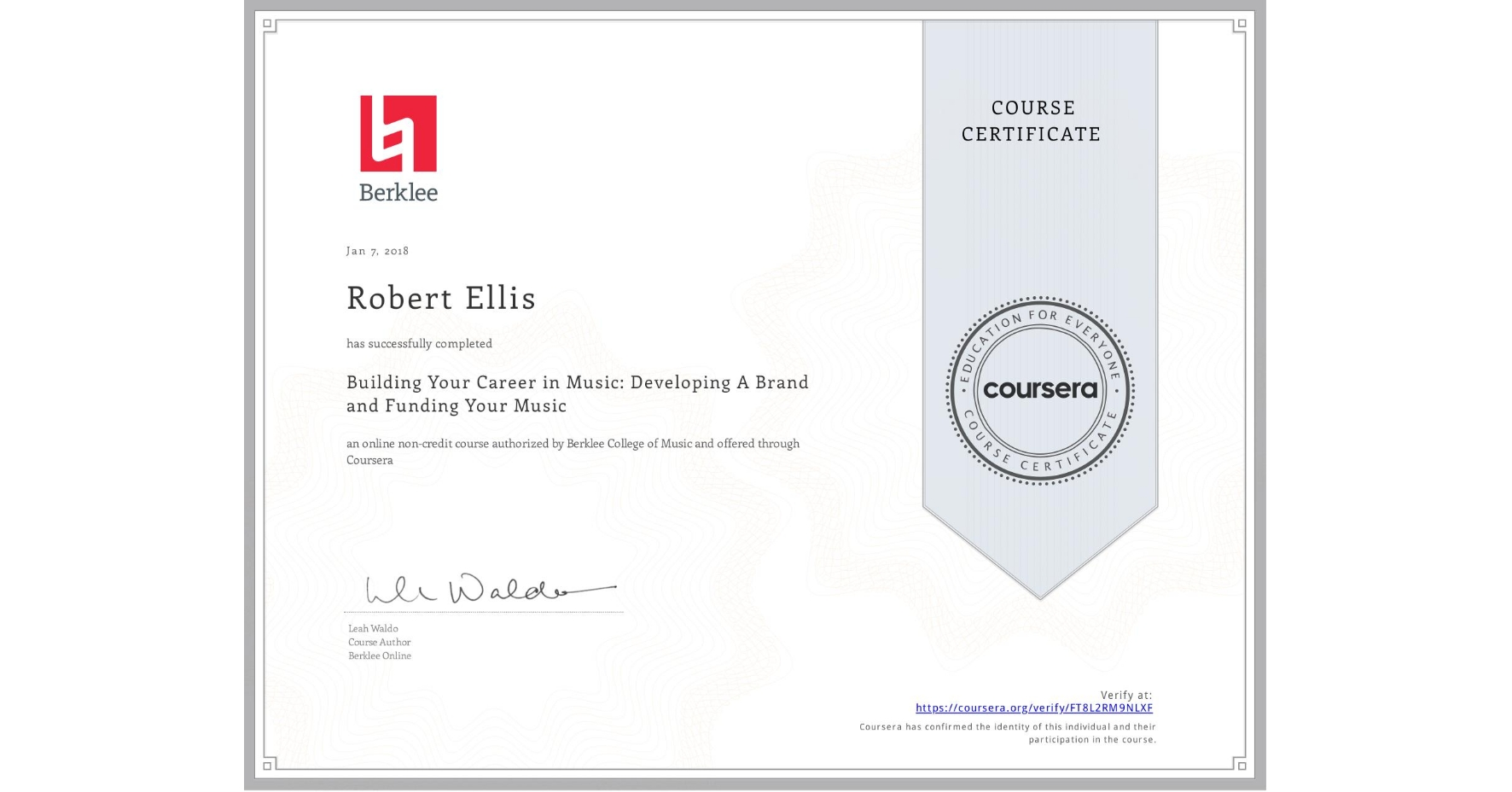 View certificate for Robert Ellis, Building Your Career in Music: Developing A Brand and Funding Your Music, an online non-credit course authorized by Berklee College of Music and offered through Coursera
