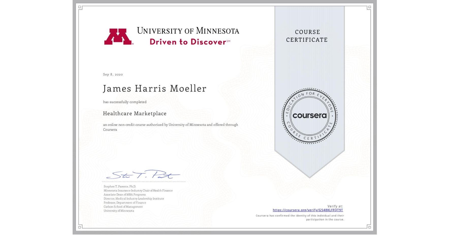 View certificate for James Harris Moeller, Healthcare Marketplace, an online non-credit course authorized by University of Minnesota and offered through Coursera