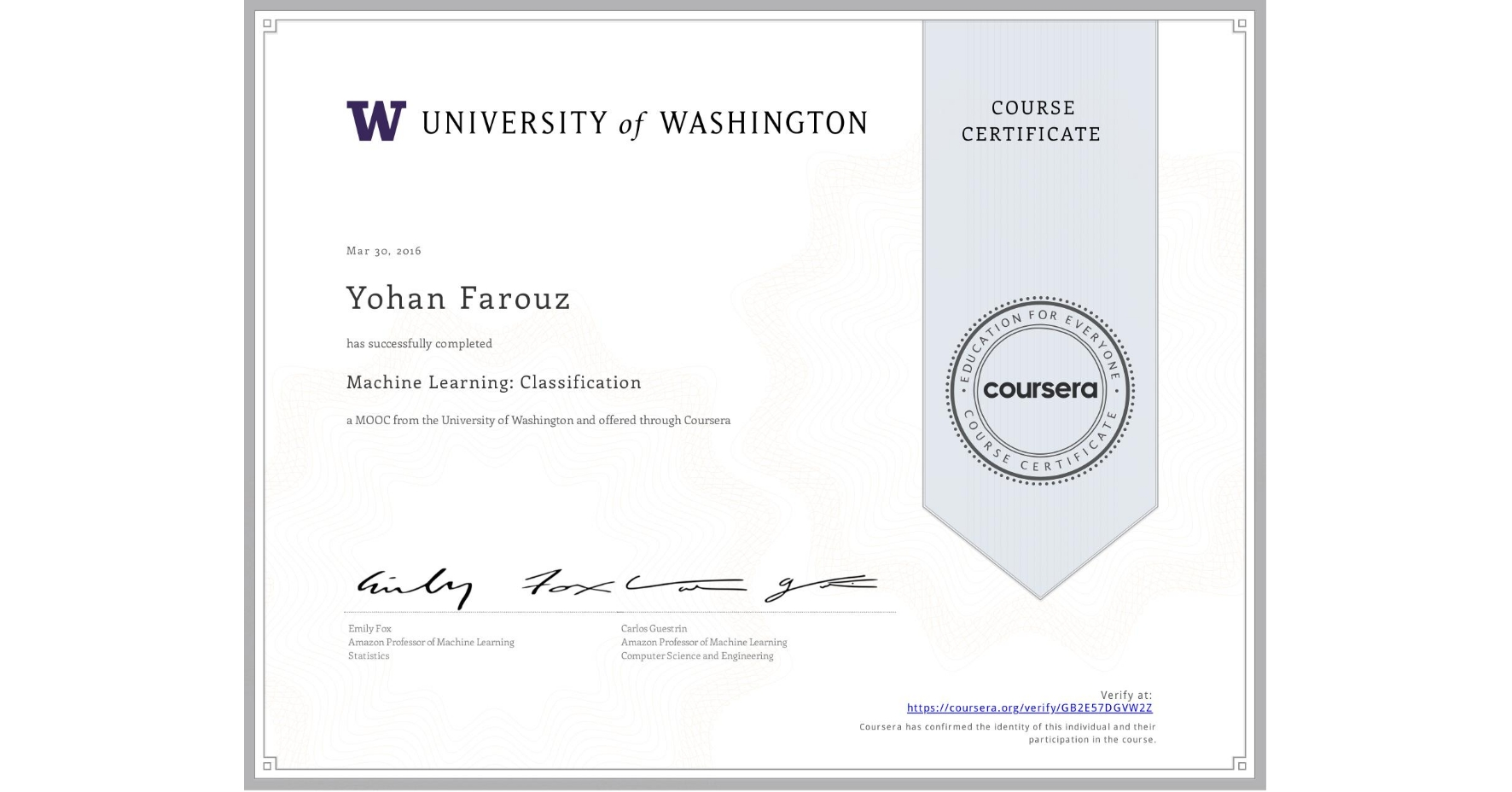 View certificate for Yohan Farouz, Machine Learning: Classification, an online non-credit course authorized by University of Washington and offered through Coursera