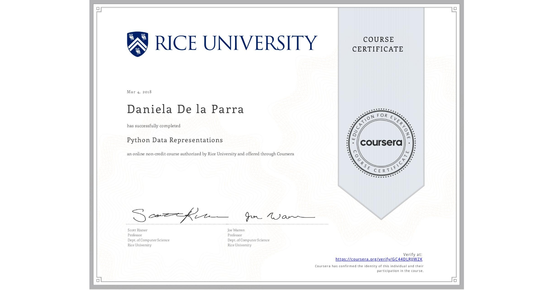 View certificate for Daniela De la Parra, Python Data Representations, an online non-credit course authorized by Rice University and offered through Coursera