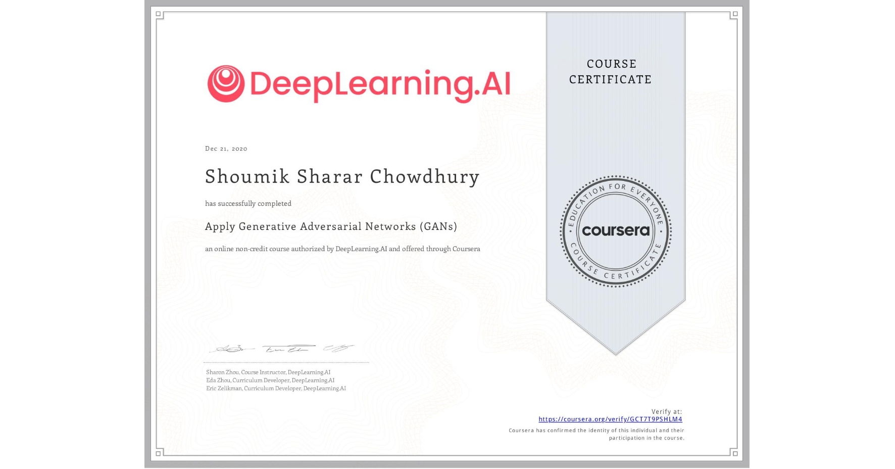 View certificate for Shoumik Sharar Chowdhury, Apply Generative Adversarial Networks (GANs), an online non-credit course authorized by DeepLearning.AI and offered through Coursera