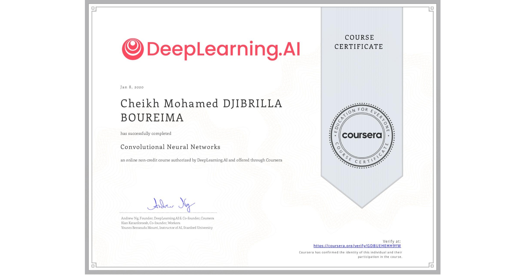 View certificate for Cheikh Mohamed  DJIBRILLA BOUREIMA, Convolutional Neural Networks, an online non-credit course authorized by DeepLearning.AI and offered through Coursera