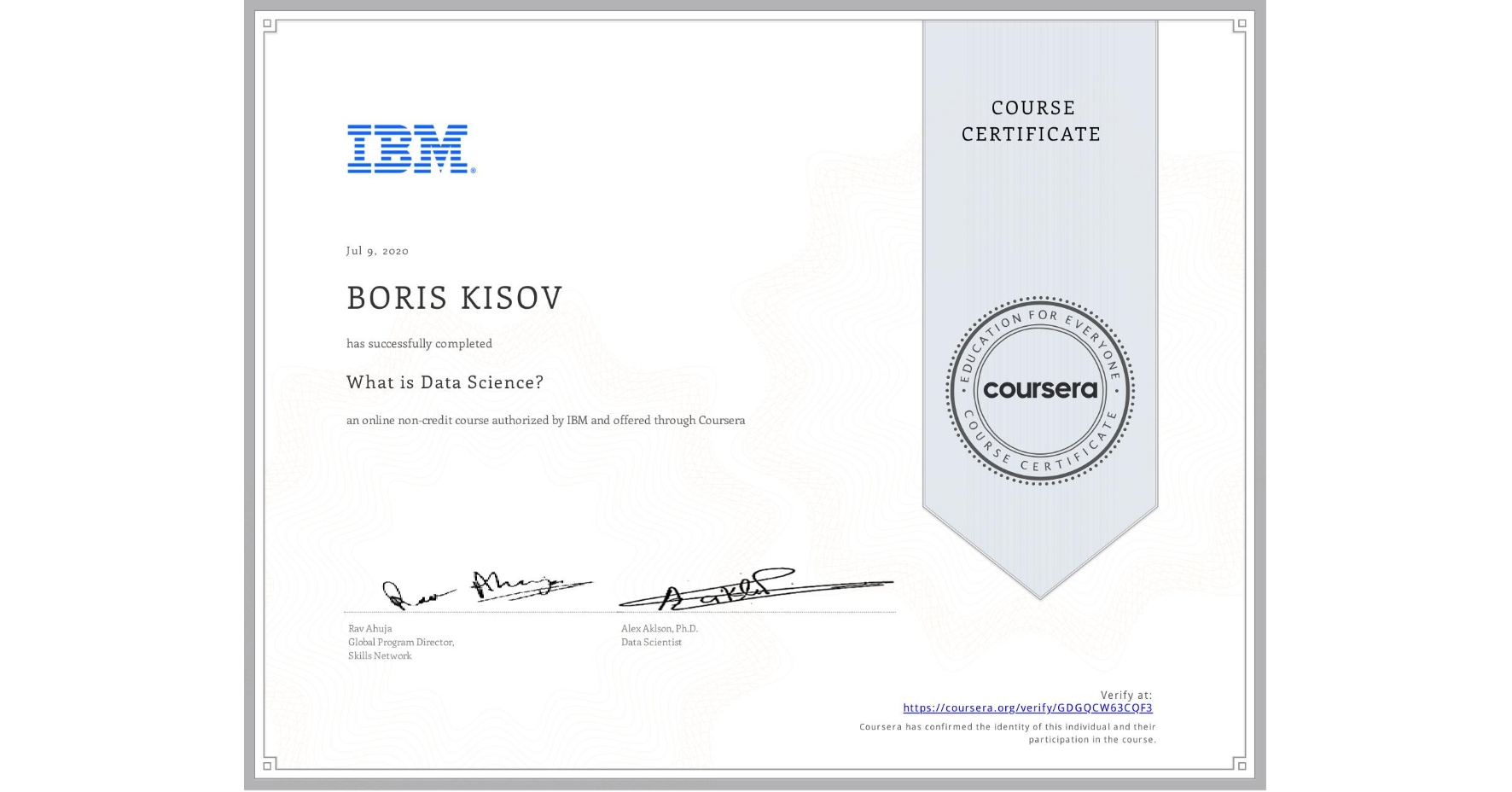 View certificate for BORIS KISOV, What is Data Science? , an online non-credit course authorized by IBM and offered through Coursera