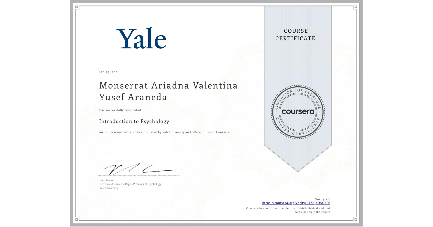 View certificate for Monserrat Ariadna Valentina Yusef Araneda, Introduction to Psychology , an online non-credit course authorized by Yale University and offered through Coursera