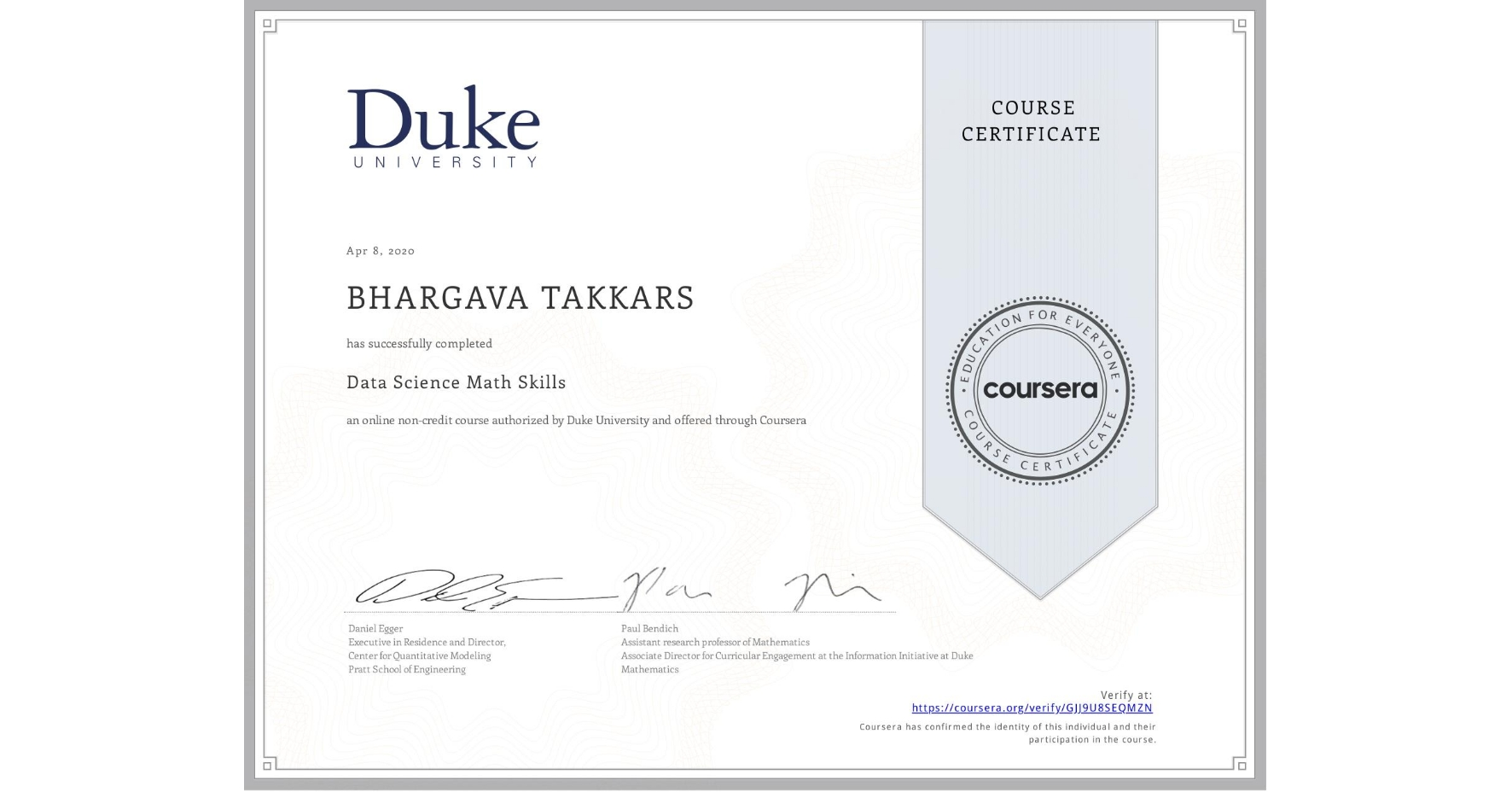 View certificate for BHARGAVA TAKKARS, Data Science Math Skills, an online non-credit course authorized by Duke University and offered through Coursera