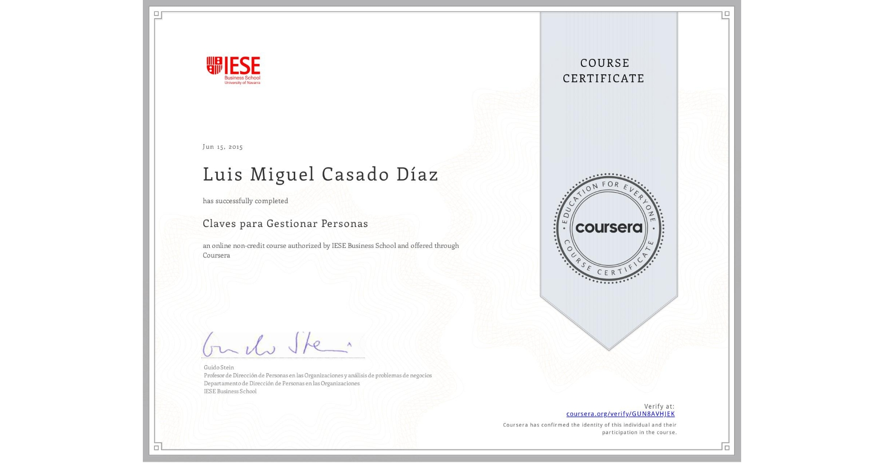 View certificate for Luis Miguel  Casado Díaz, Claves para Gestionar Personas, an online non-credit course authorized by IESE Business School and offered through Coursera
