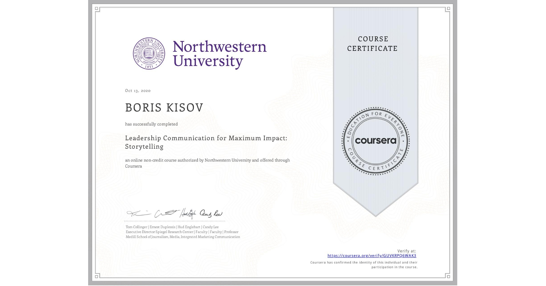 View certificate for BORIS KISOV, Leadership Communication for Maximum Impact: Storytelling, an online non-credit course authorized by Northwestern University and offered through Coursera