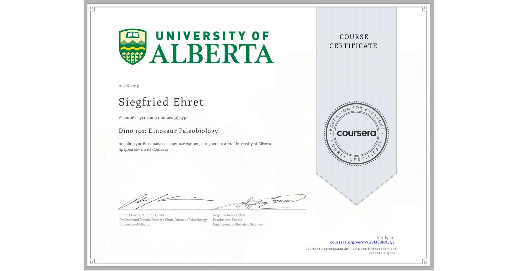 View certificate for Siegfried Ehret, Dino 101: Dinosaur Paleobiology, an online non-credit course authorized by University of Alberta and offered through Coursera