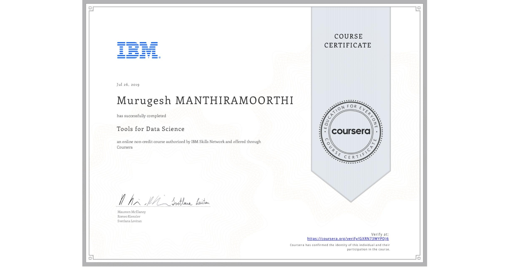 View certificate for Murugesh Manthiramoorthi, Tools for Data Science, an online non-credit course authorized by IBM and offered through Coursera