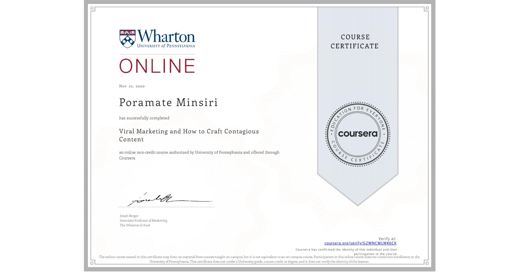 View certificate for Poramate Minsiri, Viral Marketing and How to Craft Contagious Content, an online non-credit course authorized by University of Pennsylvania and offered through Coursera