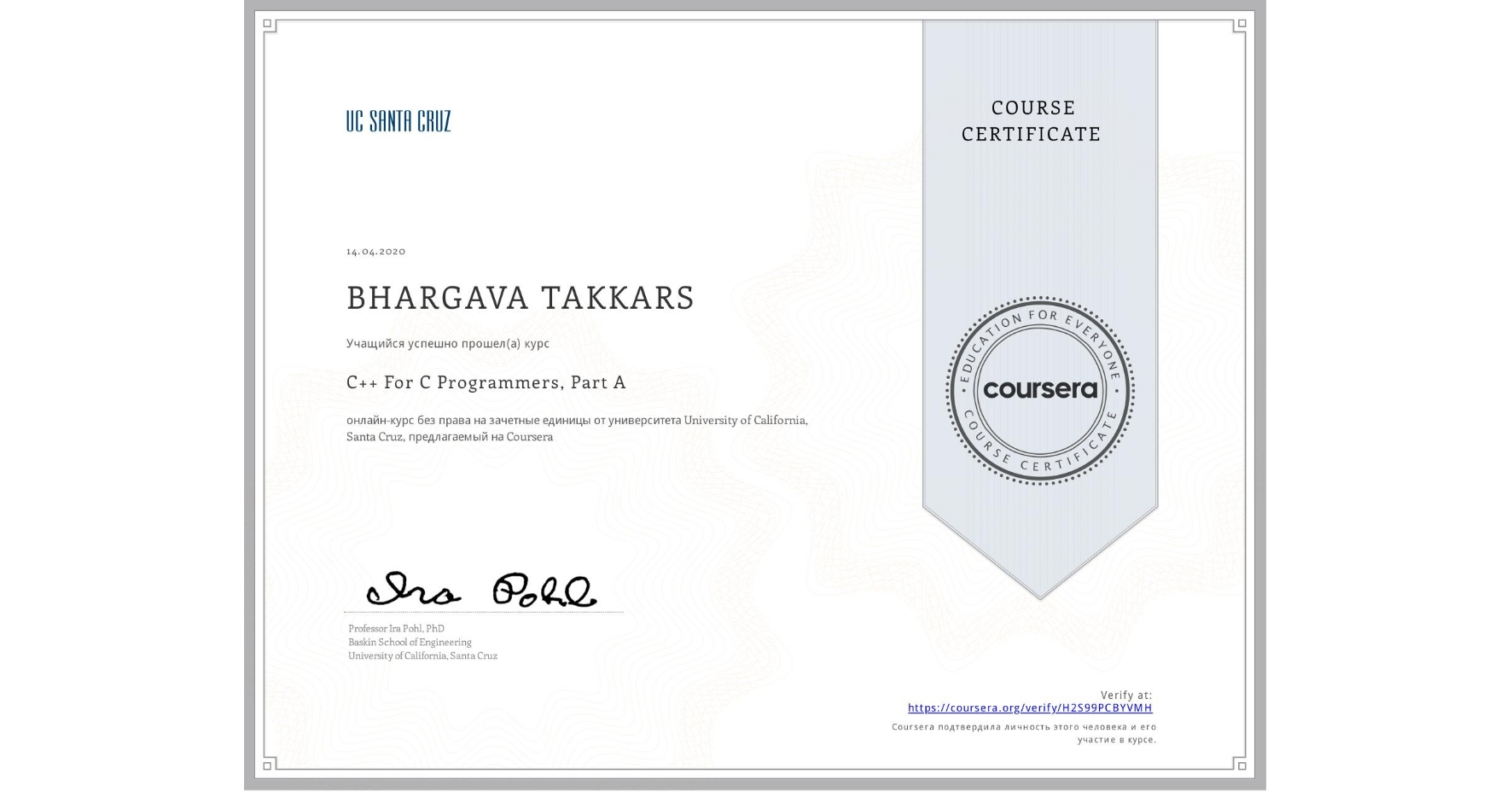 View certificate for BHARGAVA TAKKARS, C++ For C Programmers, Part A, an online non-credit course authorized by University of California, Santa Cruz and offered through Coursera