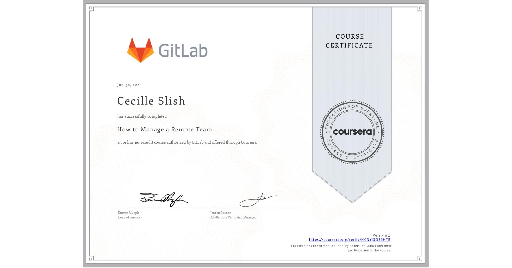 View certificate for Cecille Slish, How to Manage a Remote Team, an online non-credit course authorized by GitLab and offered through Coursera