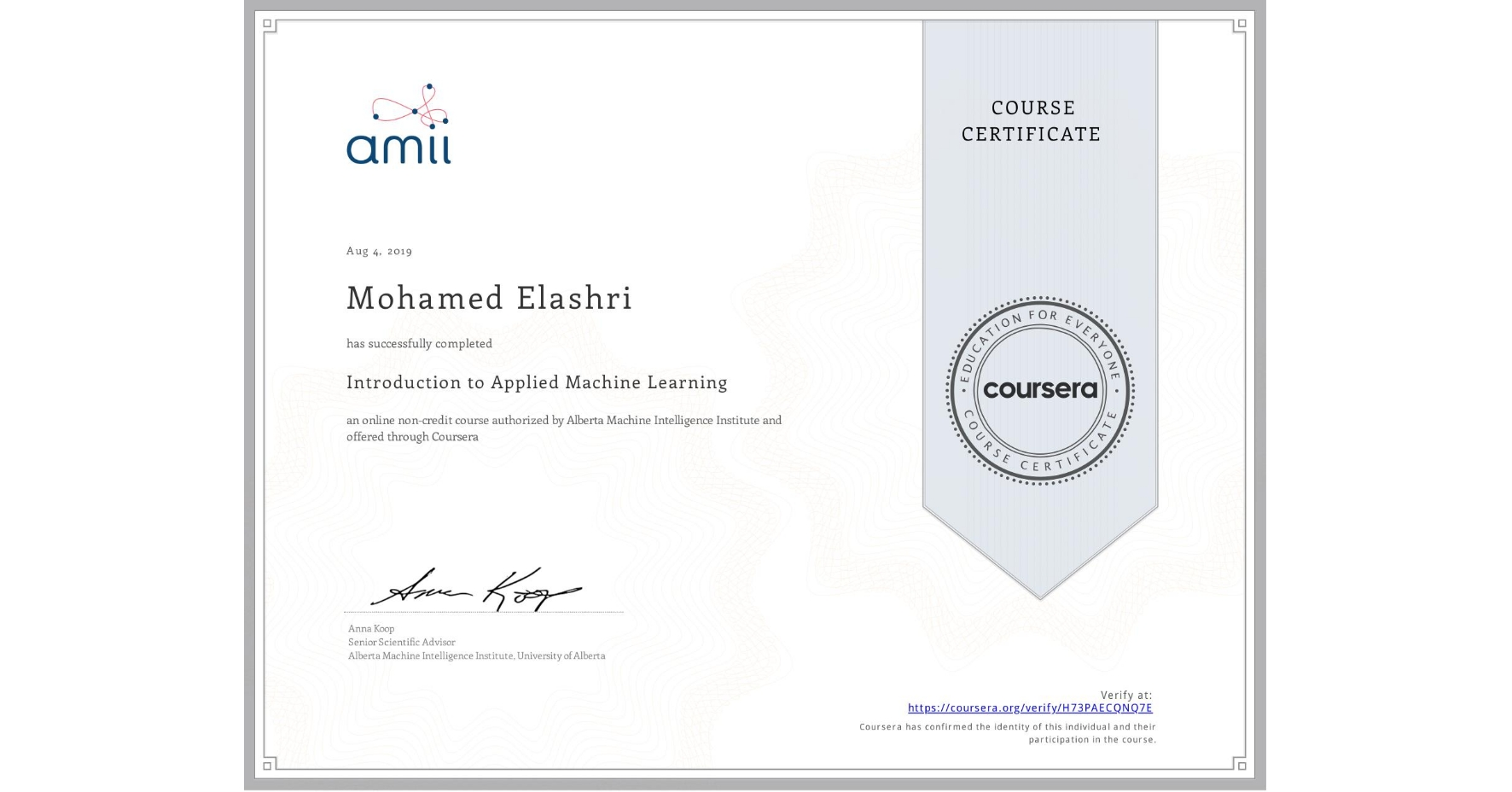 View certificate for Mohamed Elashri, Introduction to Applied Machine Learning, an online non-credit course authorized by Alberta Machine Intelligence Institute and offered through Coursera