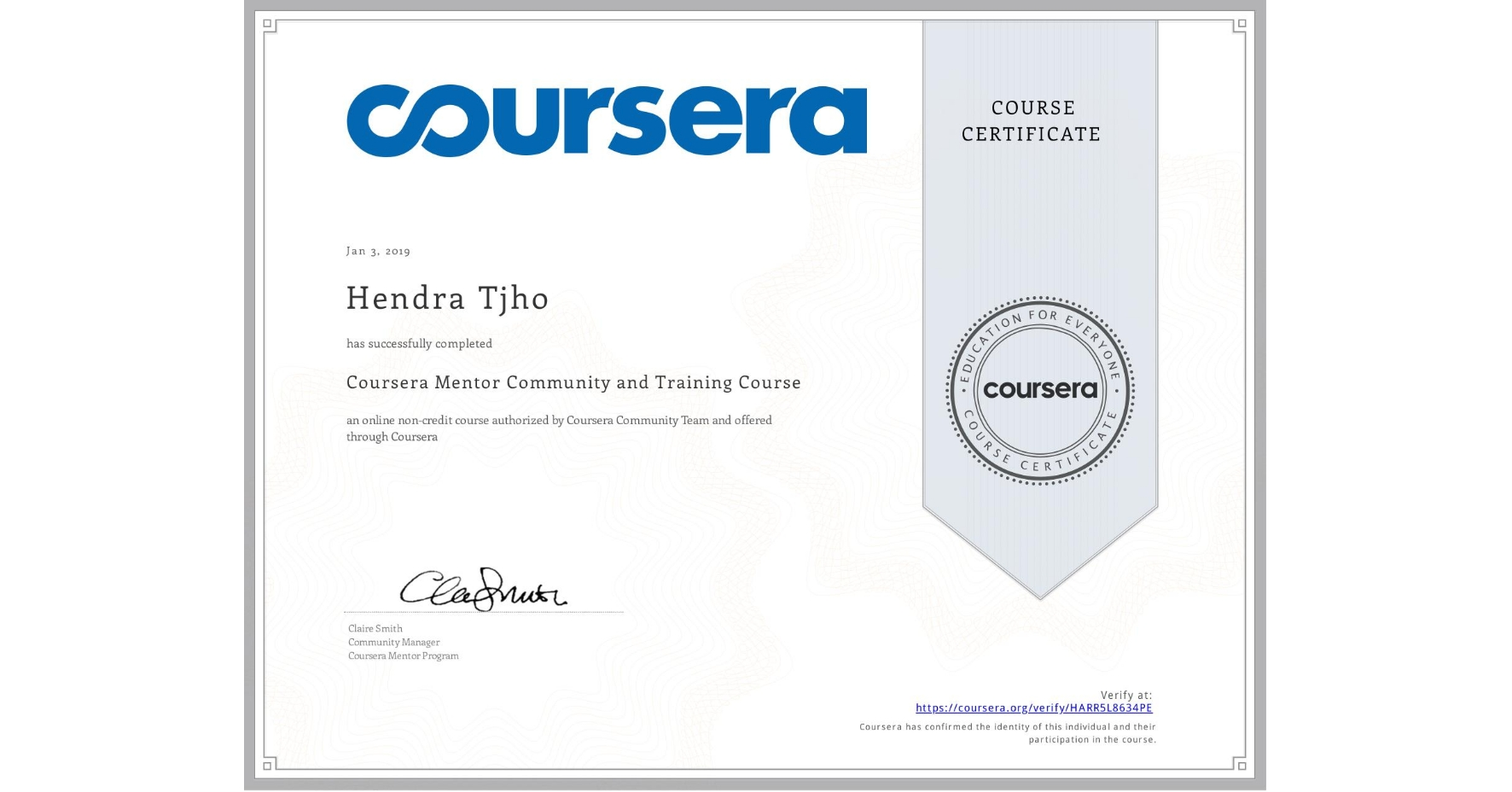 View certificate for Hendra Tjho, Coursera Mentor Community and Training Course, an online non-credit course authorized by Coursera Community Team and offered through Coursera
