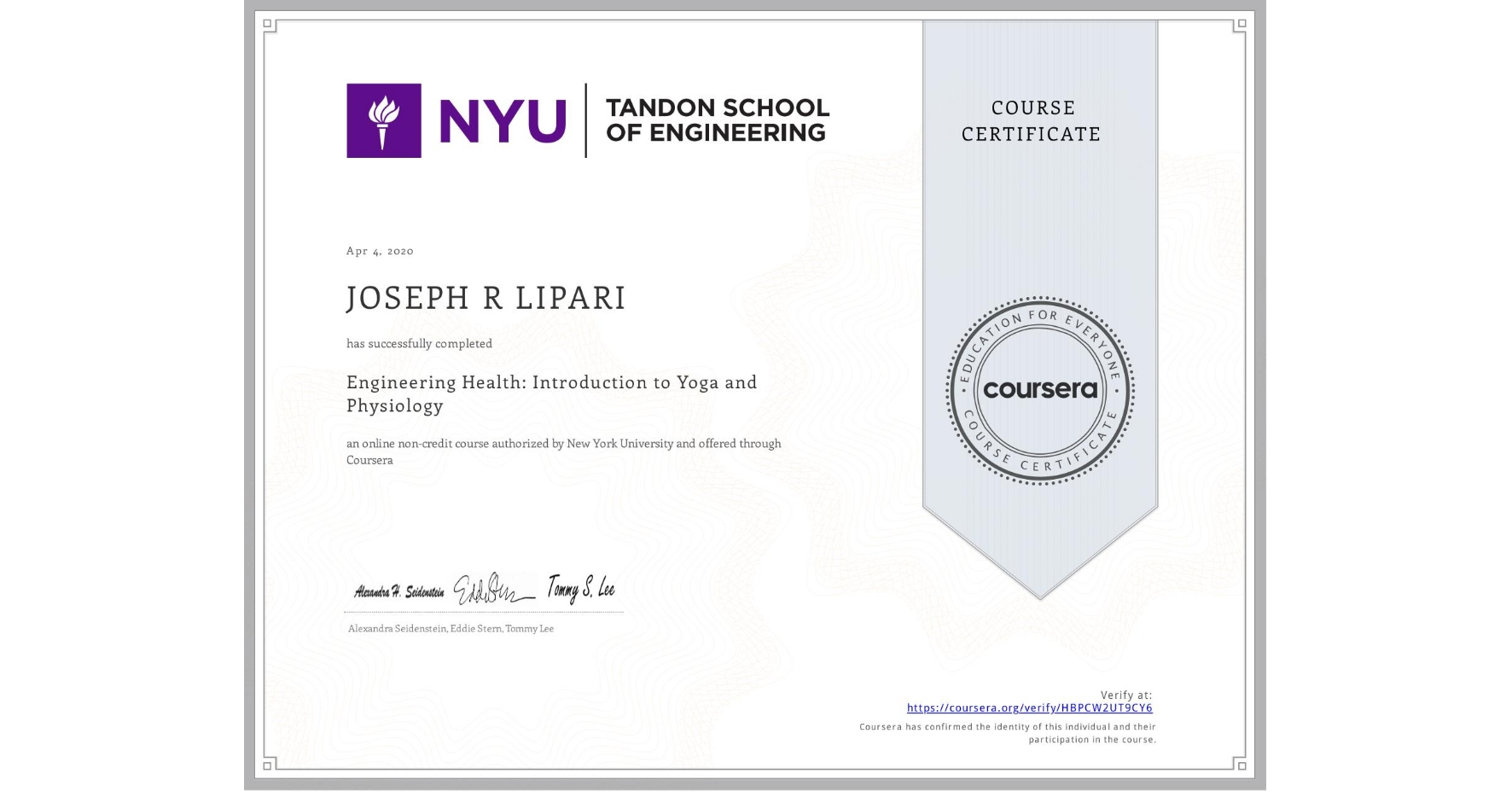 View certificate for JOSEPH R  LIPARI, Engineering Health: Introduction to Yoga and Physiology, an online non-credit course authorized by New York University and offered through Coursera