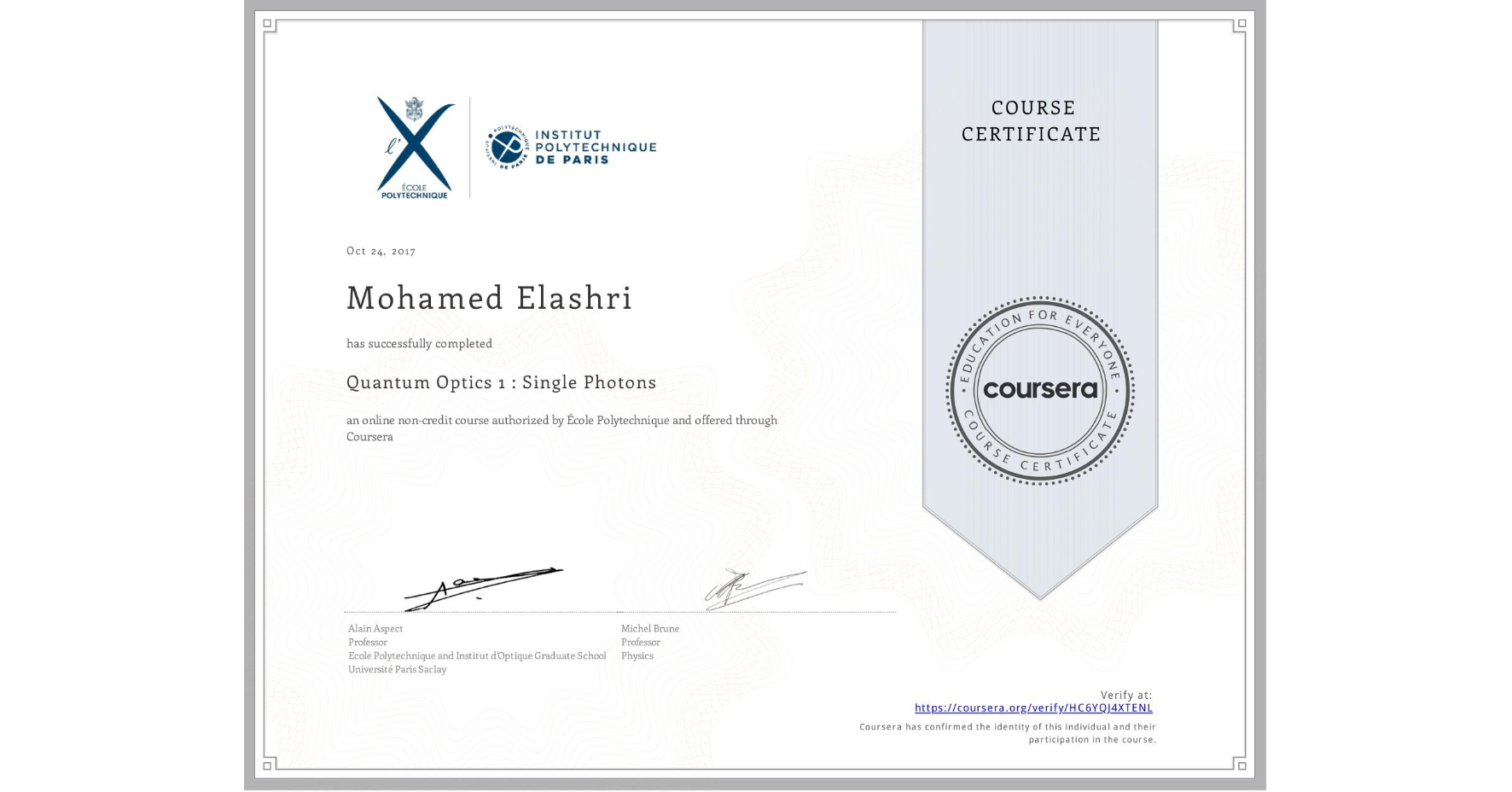 View certificate for Mohamed Elashri, Quantum Optics 1 : Single Photons, an online non-credit course authorized by École Polytechnique and offered through Coursera