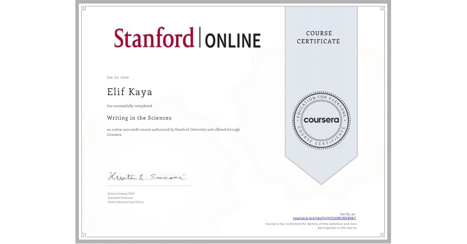 View certificate for Elif Kaya, Writing in the Sciences, an online non-credit course authorized by Stanford University and offered through Coursera